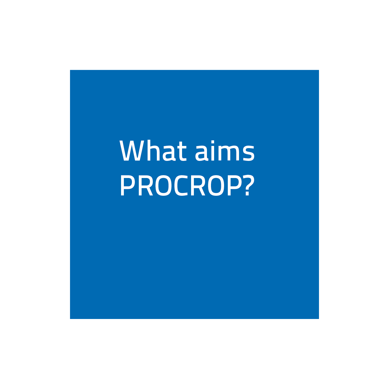 What aims PROCROP?