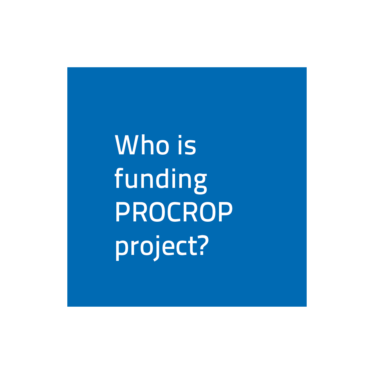 Who is funding PROCROP project?